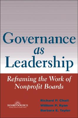Governance As Leadership By Chait, Richard P./ Ryan, William P./ Taylor, Barbara E.
