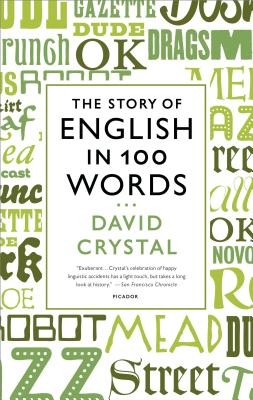 The Story of English in 100 Words By Crystal, David