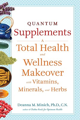 Quantum Supplements By Minich, Deanna M., Ph.D.