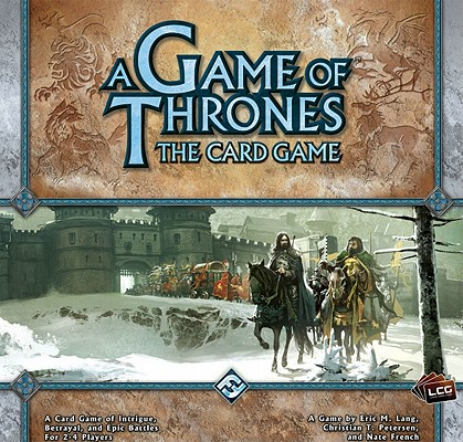 A Game of Thrones Card Game By Lang, Eric M./ Petersen, Christian T./ French, Nate